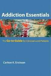 Addiction Essentials - Carlton K. Erickson