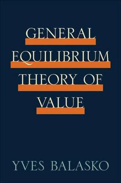General Equilibrium Theory of Value - Yves Balasko
