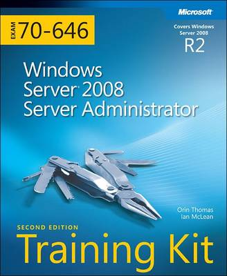 MCITP Self-paced Training Kit (Exam 70-646): Windows Server 2008 Server Administrator - Ian McLean