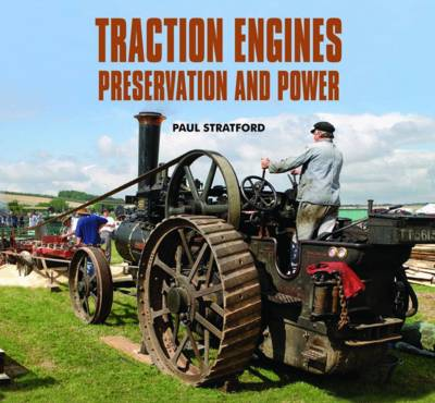 Traction Engines Preservation and Power - Paul Stratford