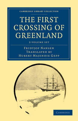 The First Crossing of Greenland 2 Volume Set - Fridtjof Nansen