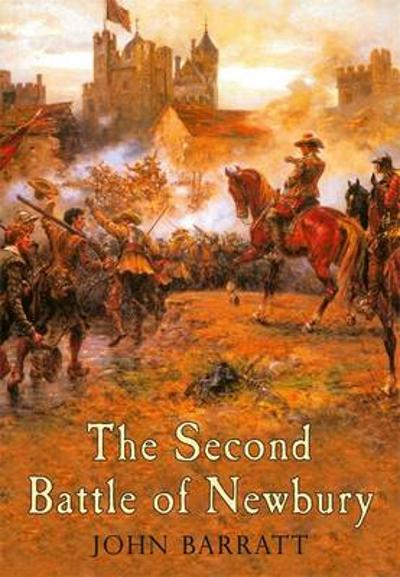 The Second Battle of Newbury - John Barratt
