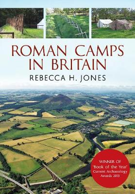 Roman Camps in Britain - Rebecca H. Jones