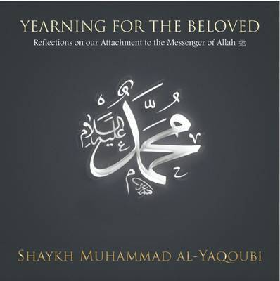 Yearning for the Beloved - Muhammad Al-Yaqoubi