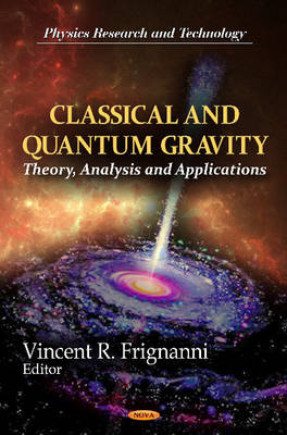 Classical & Quantum Gravity: Theory, Analysis & Applications - Vincent R. Frignanni