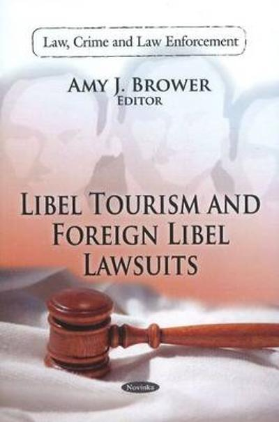 Libel Tourism & Foreign Libel Lawsuits - Amy J. Brower