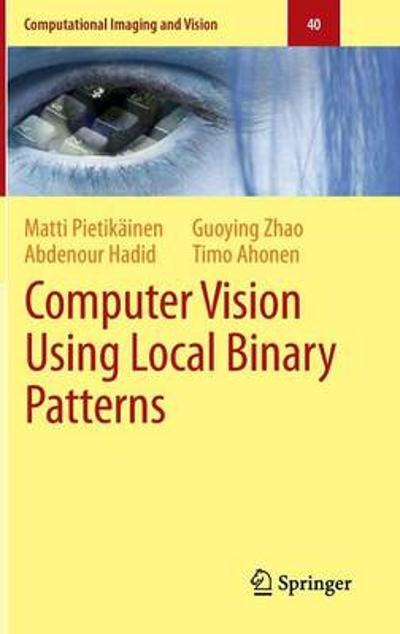 Computer Vision Using Local Binary Patterns - Matti Pietikainen