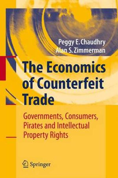 The Economics of Counterfeit Trade - Peggy E Chaudhry
