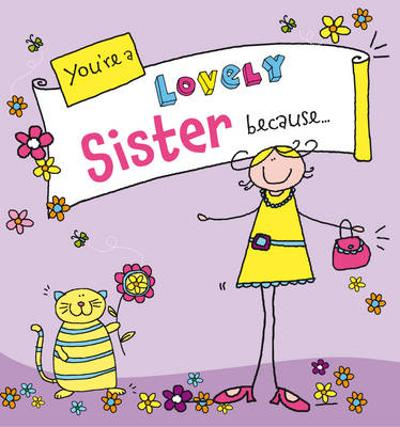 You're a Lovely Sister Because. . . - Ged Backland
