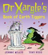 Dr Xargle's Book Of Earth Tiggers - Jeanne Willis Tony Ross