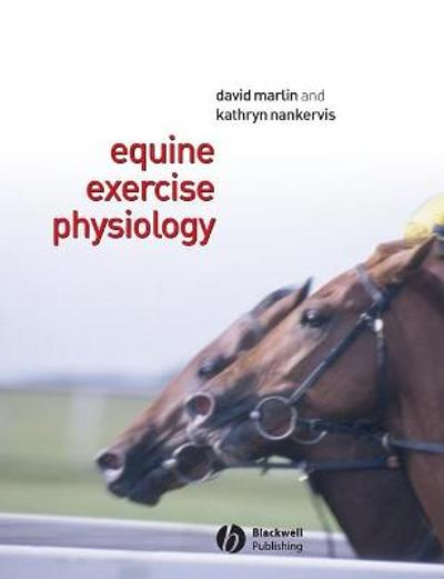 Equine Exercise Physiology - David Marlin