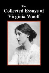 The Collected Essays of Virginia Woolf - Virginia Woolf