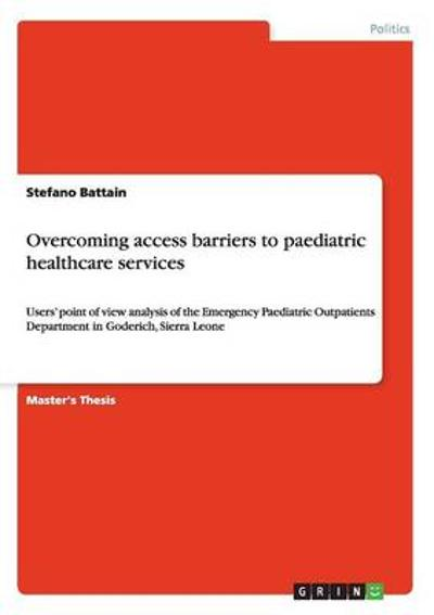 Overcoming access barriers to paediatric healthcare services - Stefano Battain