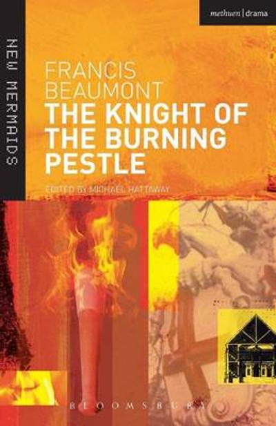 """The Knight of the Burning Pestle"" - Francis Beaumont"