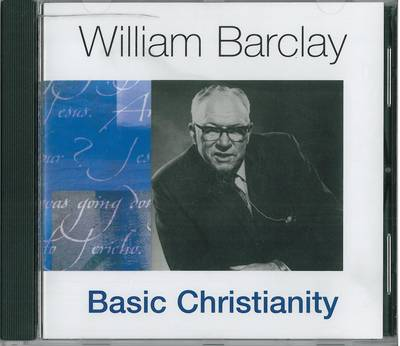 Basic Christianity CD - William Barclay