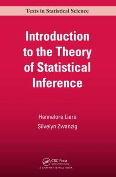 Introduction to the Theory of Statistical Inference - Hannelore Liero