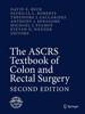 The ASCRS Textbook of Colon and Rectal Surgery - David E. Beck Theodore J. Saclarides David E. Beck Anthony J. Senagore Michael J. Stamos Yosef Nasseri Steven D. Wexner