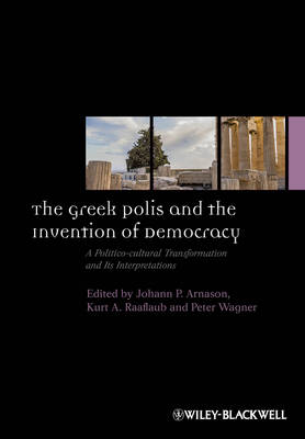 The Greek Polis and the Invention of Democracy - Peter Wagner