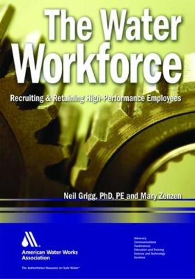 The Water Workforce - Neil S. Grigg