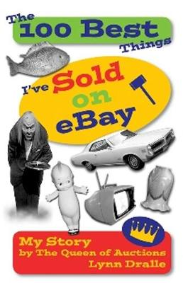 "100 Best Things I've Sold on ""eBay"" - Lynn Dralle"