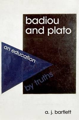 Badiou and Plato - A. J. Bartlett