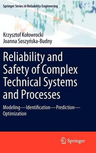 Reliability and Safety of Complex Technical Systems and Processes - Krzysztof Kolowrokcki