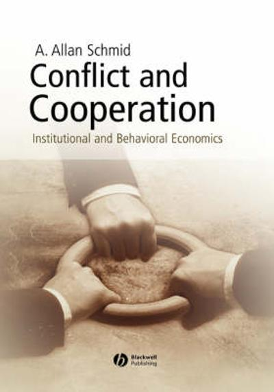 Conflict and Cooperation - A. Allan Schmid