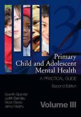 Primary Child and Adolescent Mental Health - Quentin Spender Judith Barnsley Alison Davies Jenny Murphy