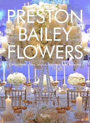 Preston Bailey Flowers - Preston Bailey