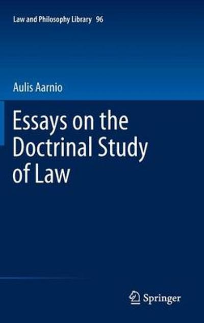 Essays on the Doctrinal Study of Law - Aulis Aarnio