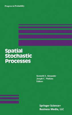 Spatial Stochastic Processes - Kenneth S. Alexander