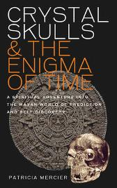 Crystal Skulls and the Enigma of Time - Patricia Mercier