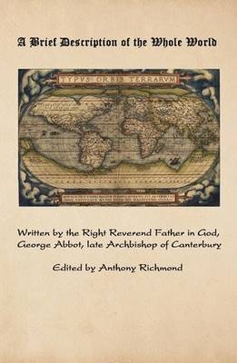 A Brief Description of the Whole World - George Abbot