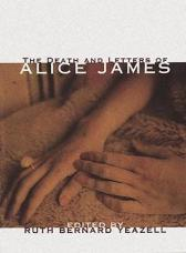 The Death And Letters Of Alice James - Alice James