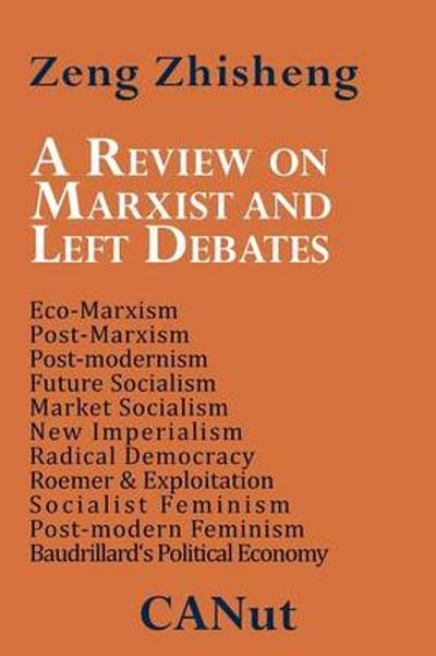 A Review on Marxist and Left Debates - Zeng Zhisheng