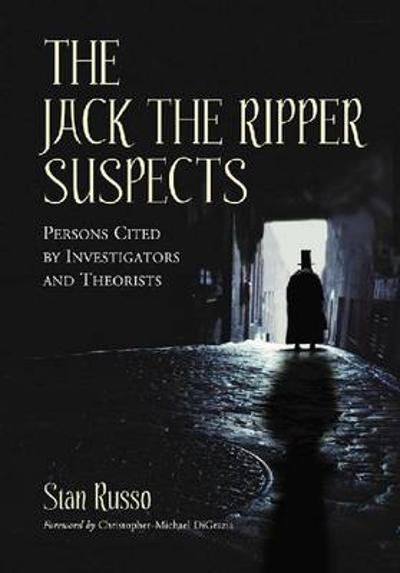 The Jack the Ripper Suspects - Stan Russo