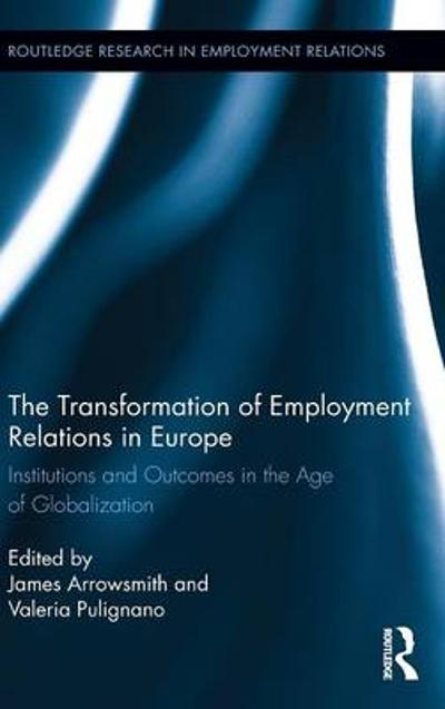 The Transformation of Employment Relations in Europe - Valeria Pulignano
