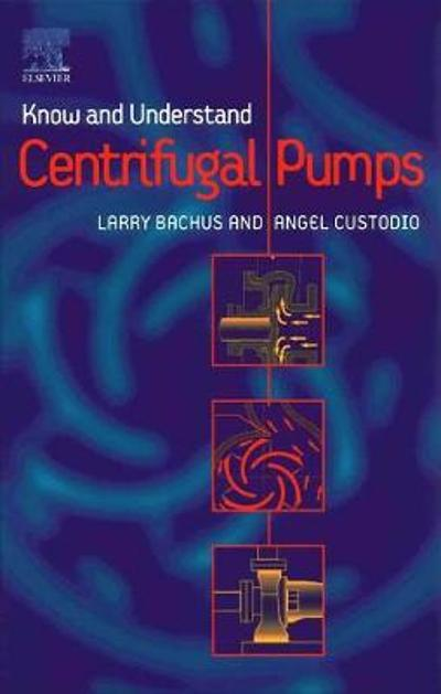 Know and Understand Centrifugal Pumps - L. Bachus