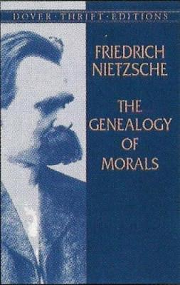 The Genealogy of Morals - Friedrich Wilhelm Nietzsche