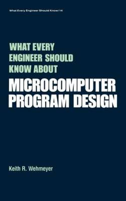 What Every Engineer Should Know About Microcomputer Software - Keith R. Wehmeyer