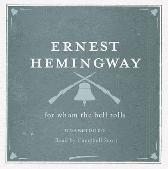 For Whom the Bell Tolls Unabridged Audio CD - Ernest Hemingway Campbell Scott