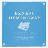 The Short Stories Volume 1 Audio - Ernest Hemingway Stacy Keach