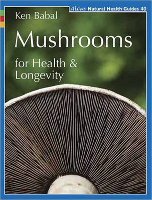 Mushrooms for Health and Longevity - Ken Babal