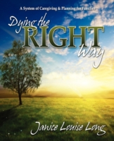 Dying the Right Way - Janice L Evans