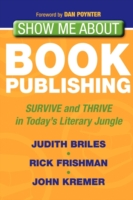 Show Me About Book Publishing - Judith Briles