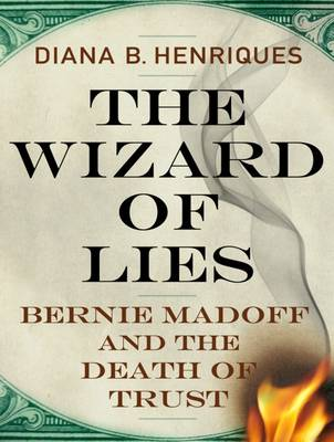 The Wizard of Lies - Diana B. Henriques