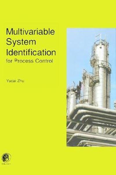 Multivariable System Identification For Process Control - Y. Zhu