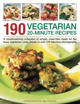 190 Vegetarian 20-minute Recipes - Jenni Fleetwood