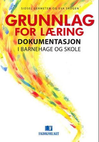 Grunnlag for læring - Sidsel Germeten