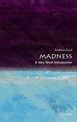 Madness: A Very Short Introduction - Andrew Scull